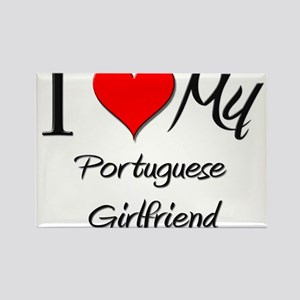 I Love My Portuguese Girlfriend Rectangle Magnet